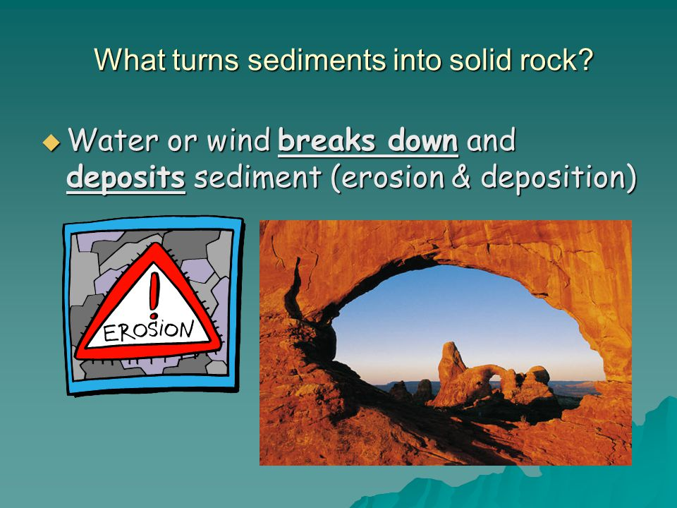 What turns sediments into solid rock