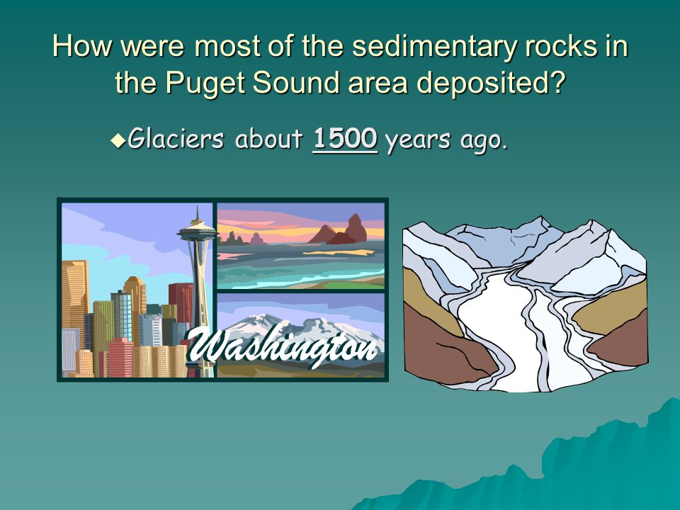 How were most of the sedimentary rocks in the Puget Sound area deposited