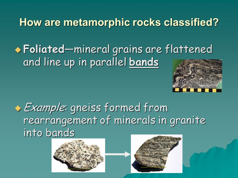 How are metamorphic rocks classified