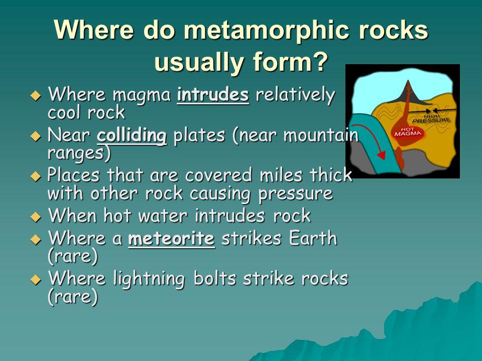 Where do metamorphic rocks usually form