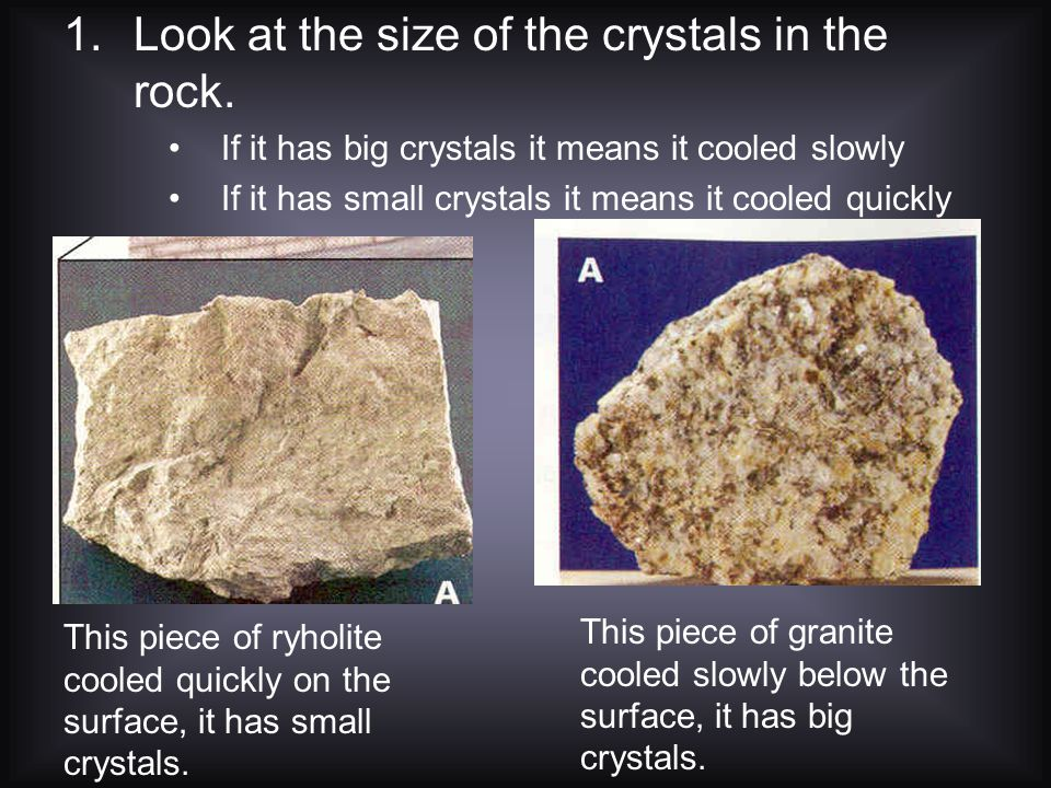 Look at the size of the crystals in the rock.