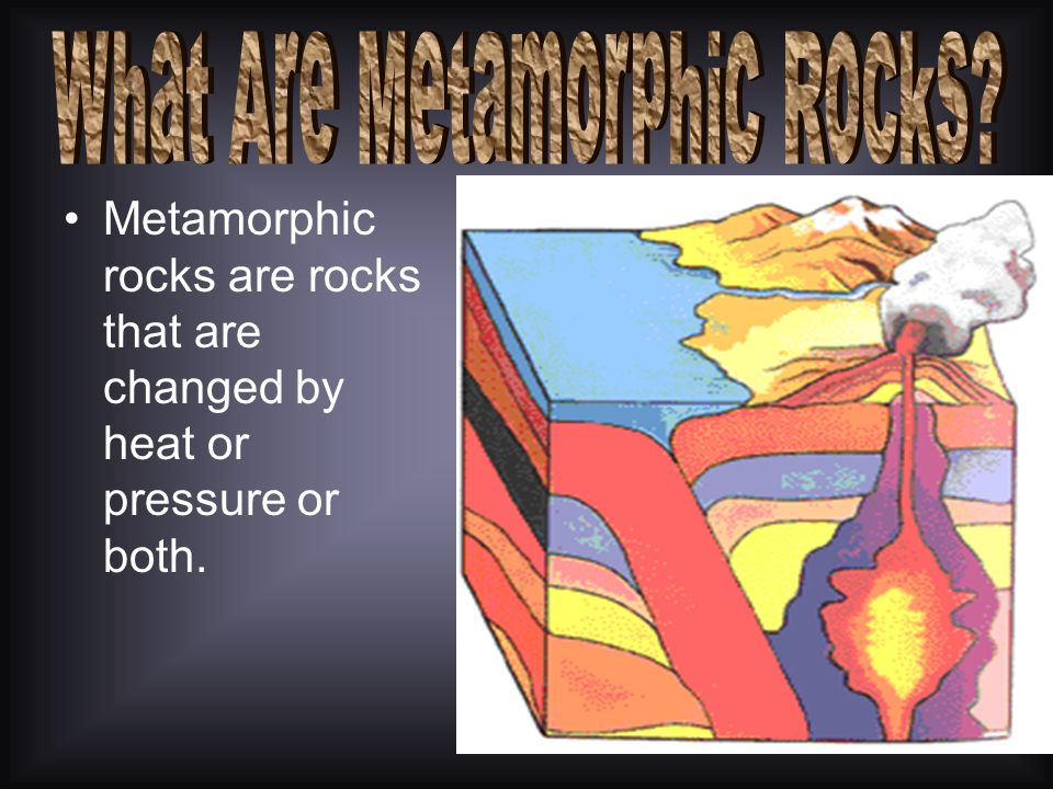 What Are Metamorphic Rocks