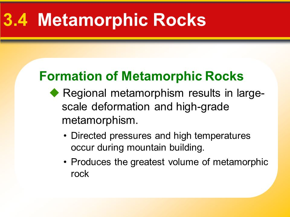 3.4 Metamorphic Rocks Formation of Metamorphic Rocks