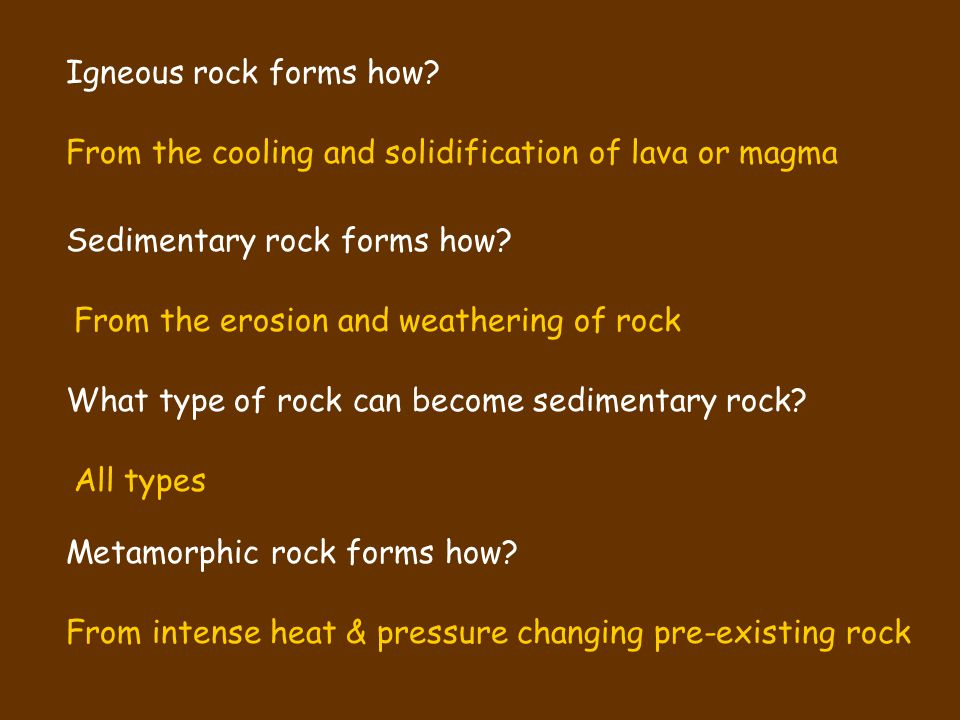 Igneous rock forms how From the cooling and solidification of lava or magma. Sedimentary rock forms how