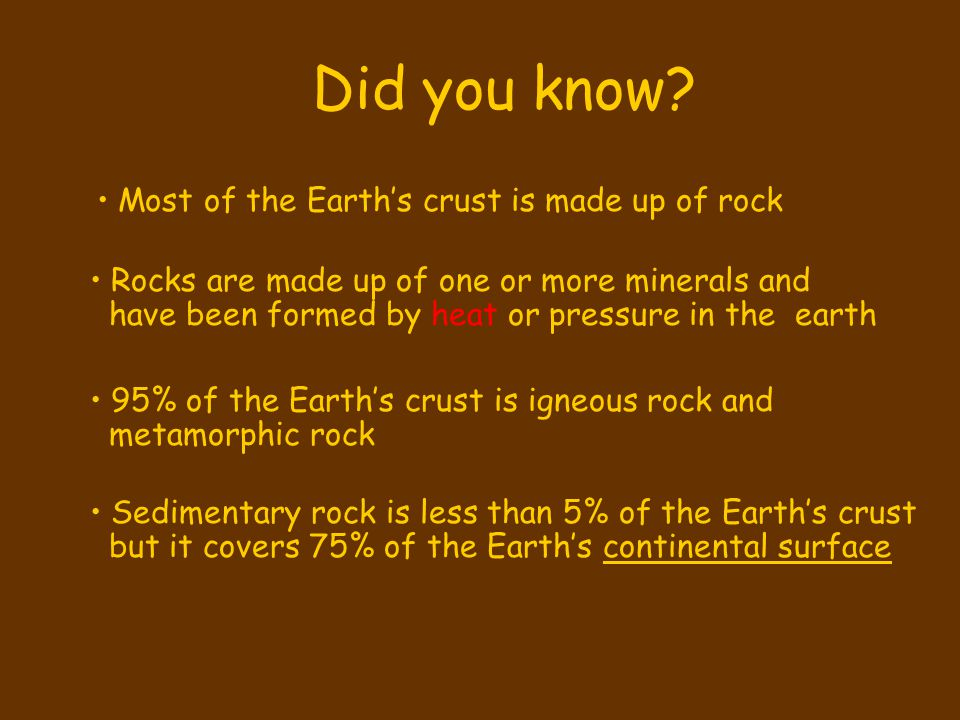 Most of the Earth's crust is made up of rock