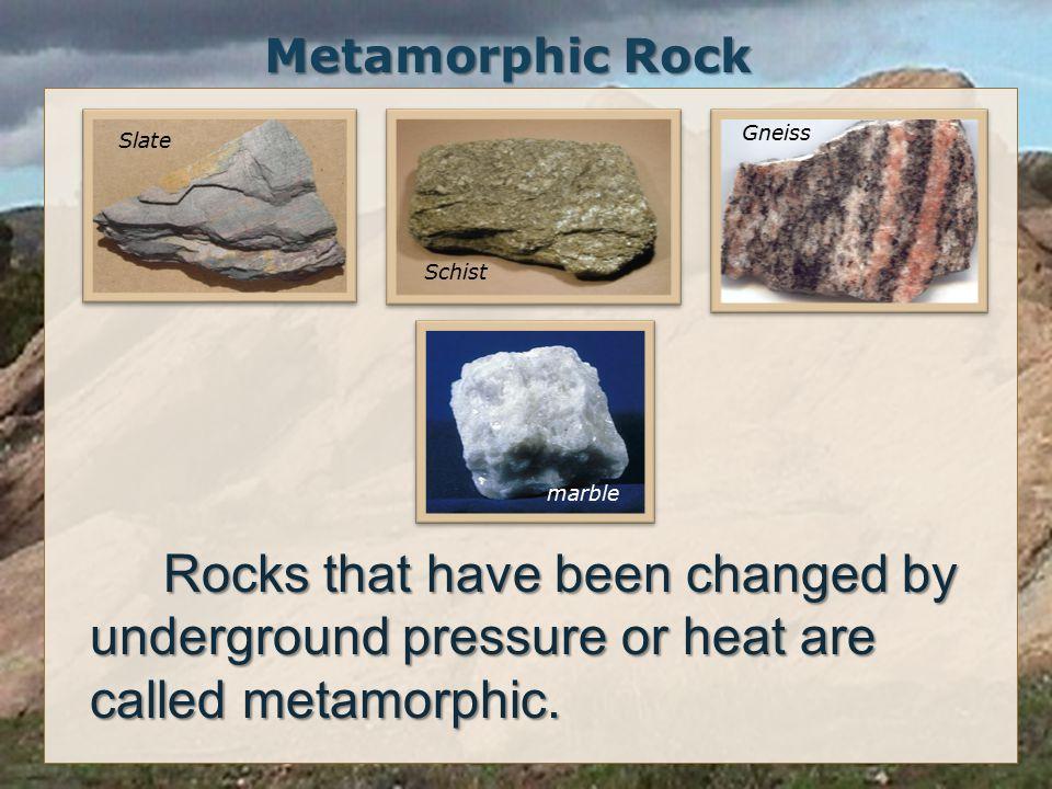 Metamorphic Rock Gneiss. Slate. Schist. marble.