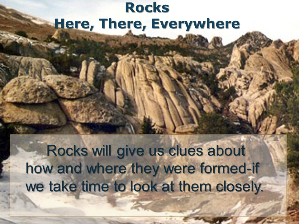 Rocks Here, There, Everywhere.