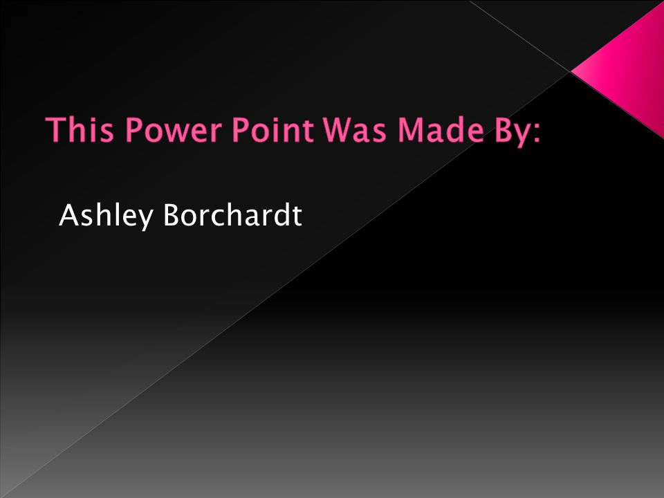 This Power Point Was Made By: