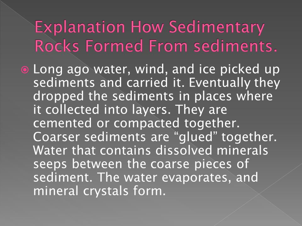 Explanation How Sedimentary Rocks Formed From sediments.