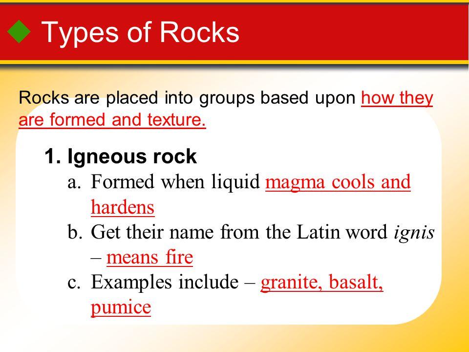  Types of Rocks Igneous rock
