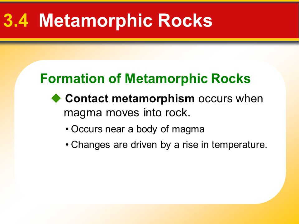 3.4 Metamorphic Rocks Formation of Metamorphic Rocks