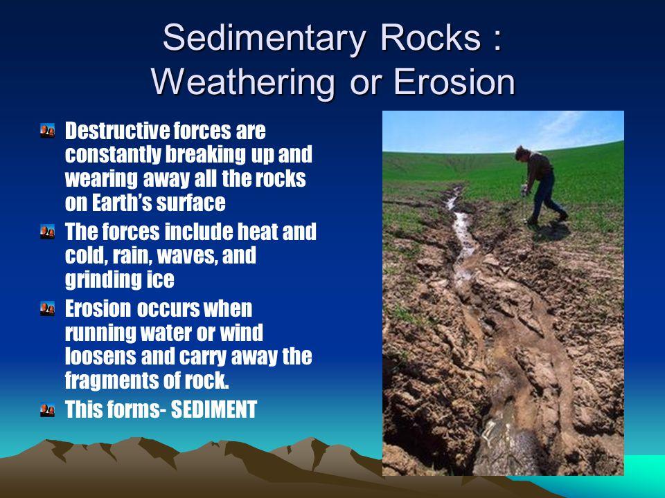 Sedimentary Rocks : Weathering or Erosion