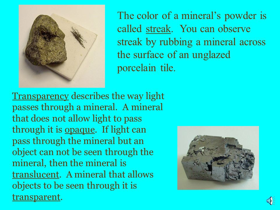 The color of a mineral's powder is called streak