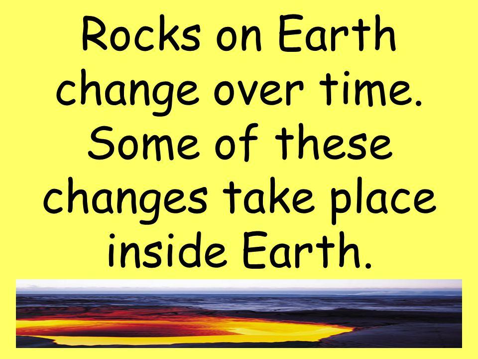 Rocks on Earth change over time