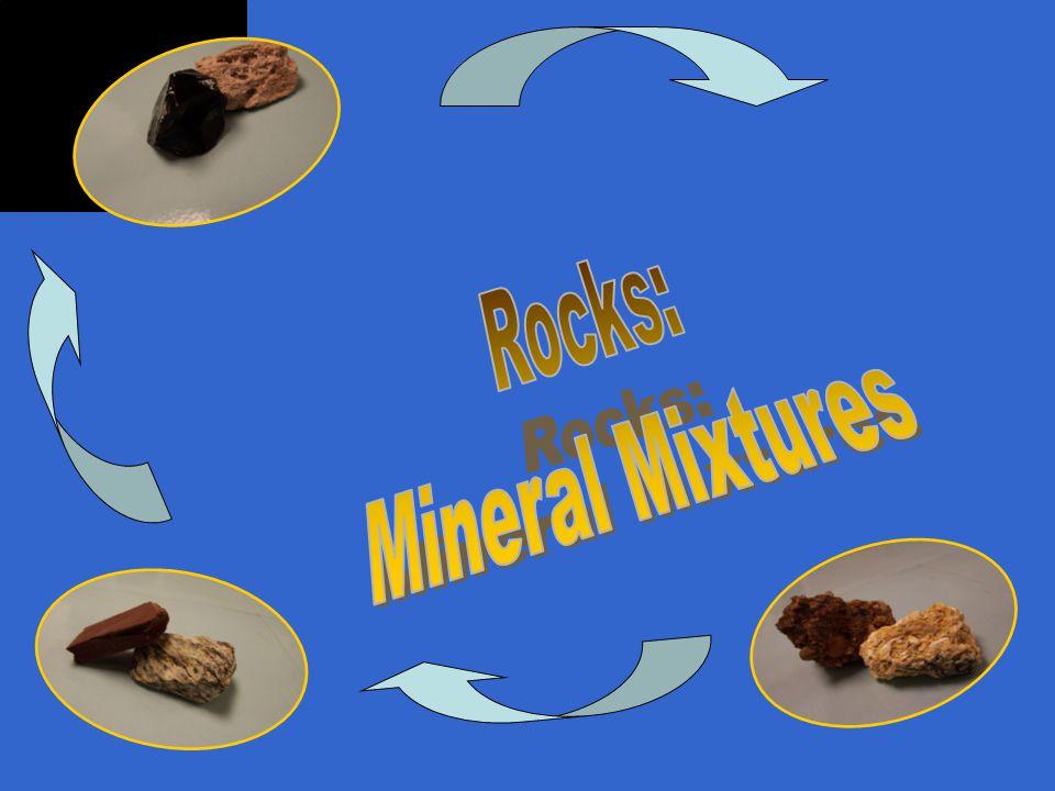 Rocks: Mineral Mixtures