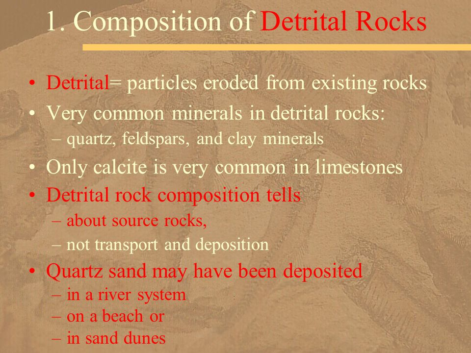 1. Composition of Detrital Rocks