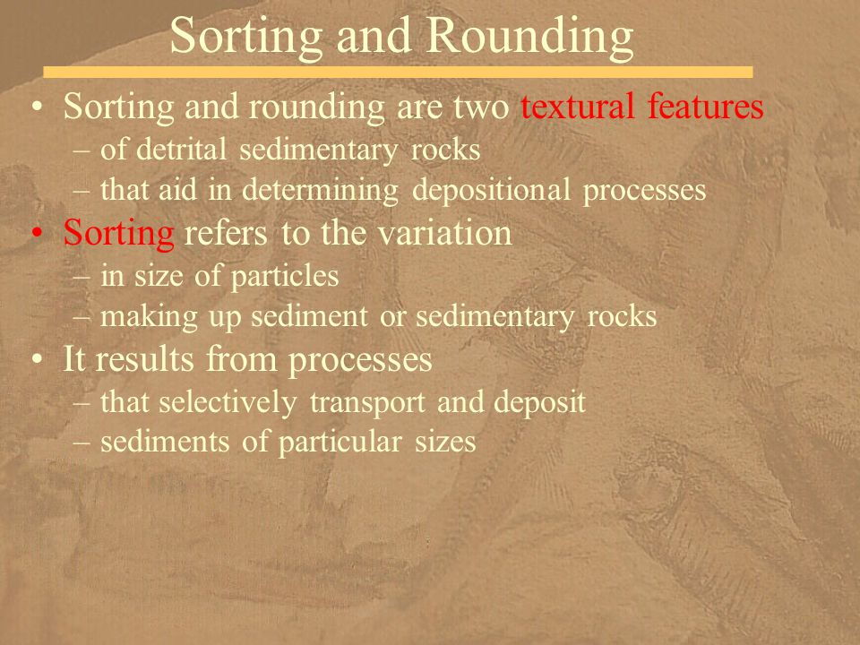 Sorting and Rounding Sorting and rounding are two textural features