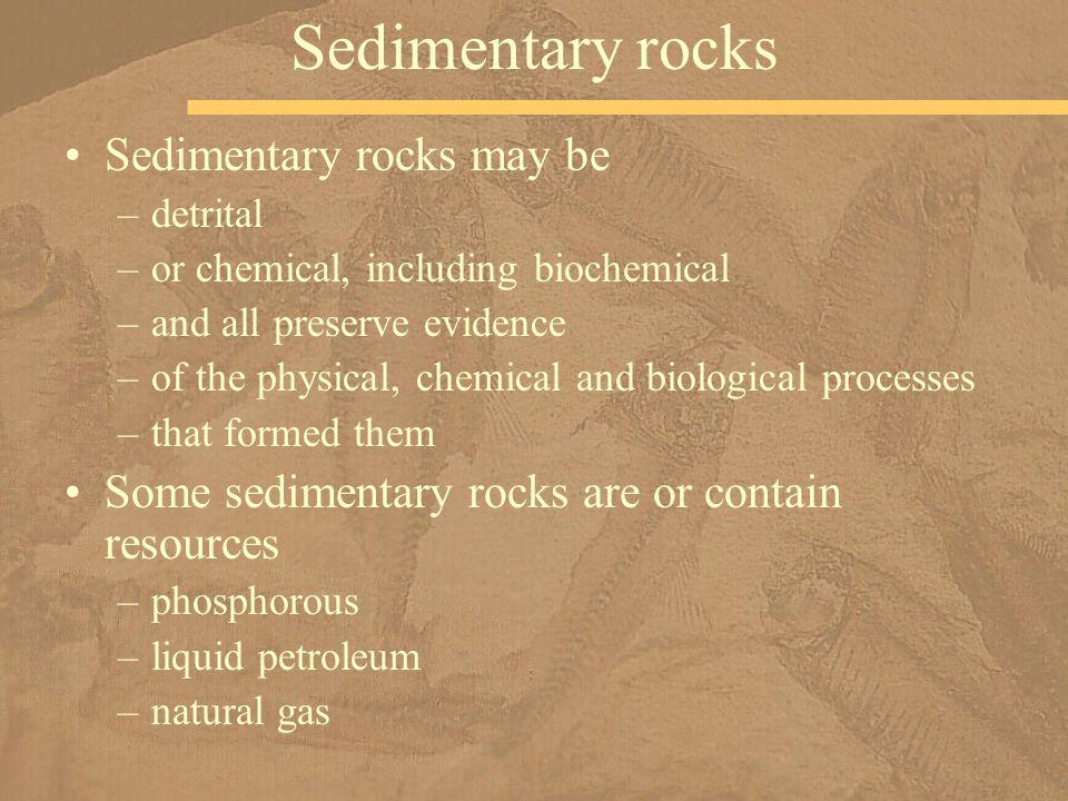 Sedimentary rocks Sedimentary rocks may be