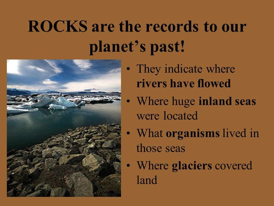ROCKS are the records to our planet's past!