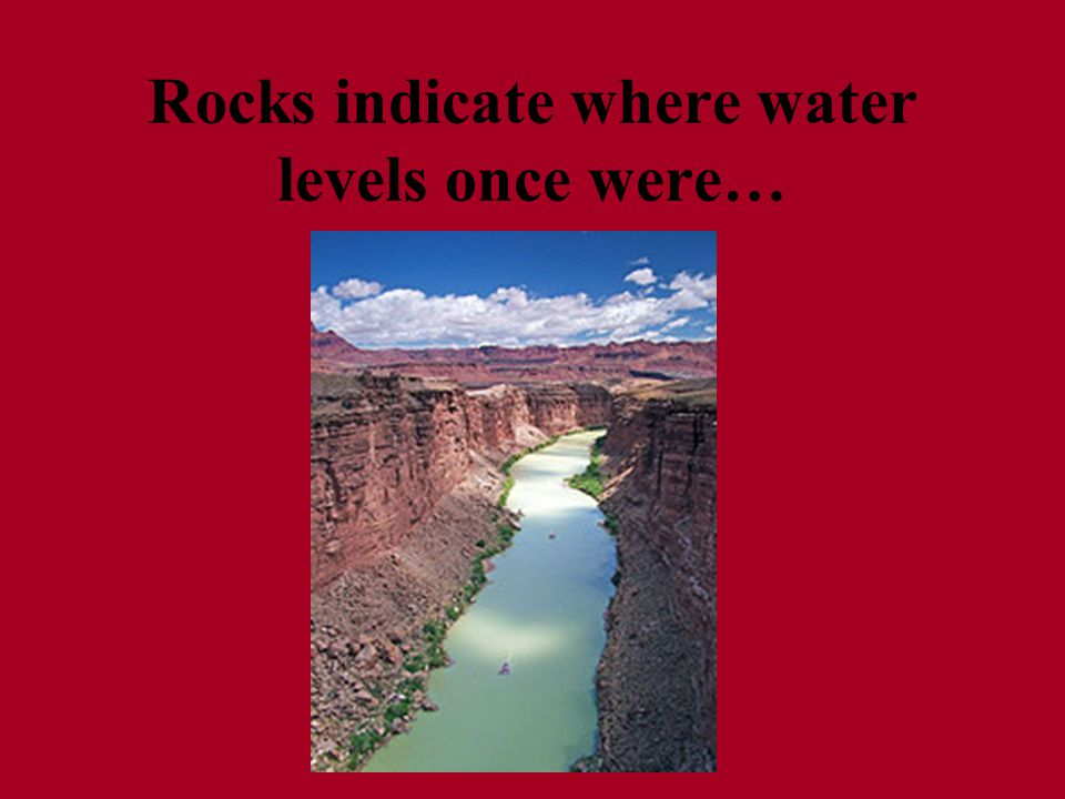 Rocks indicate where water levels once were…