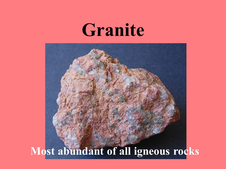 Most abundant of all igneous rocks