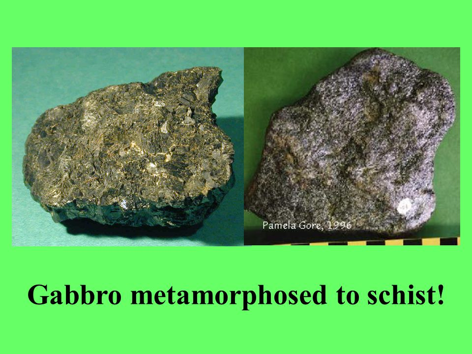 Gabbro metamorphosed to schist!