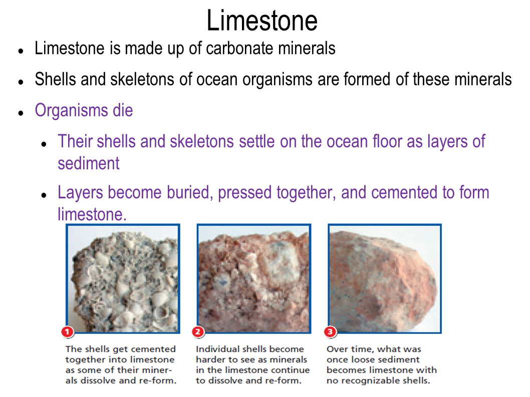 Limestone Limestone is made up of carbonate minerals