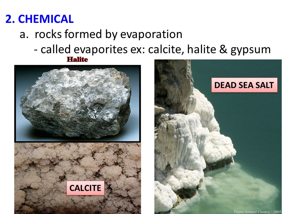 a. rocks formed by evaporation