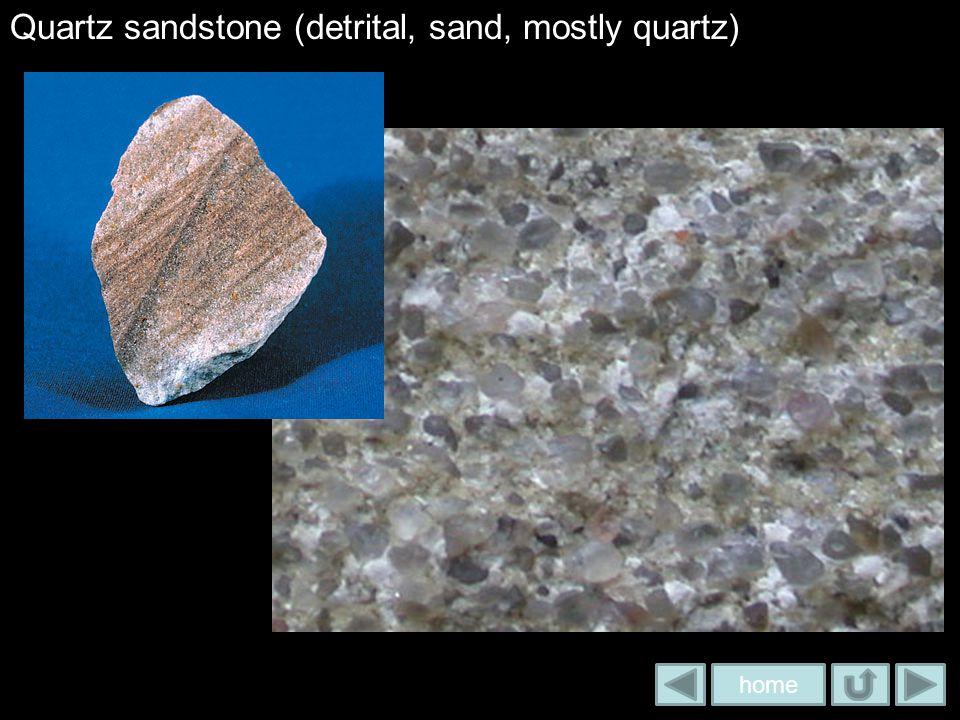 Quartz sandstone (detrital, sand, mostly quartz)