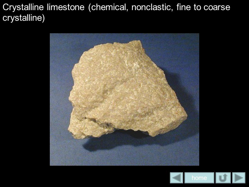 Crystalline limestone (chemical, nonclastic, fine to coarse crystalline)