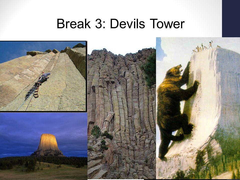 Break 3: Devils Tower