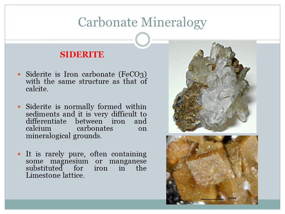 Carbonate Mineralogy SIDERITE