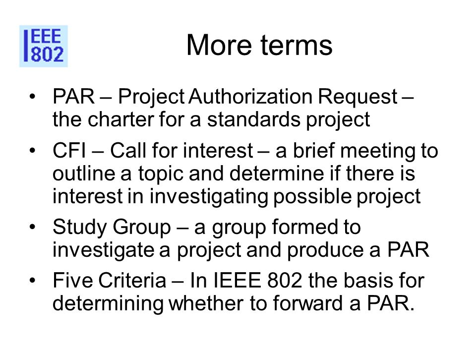 1212 More terms. PAR – Project Authorization Request – the charter for a standards project.