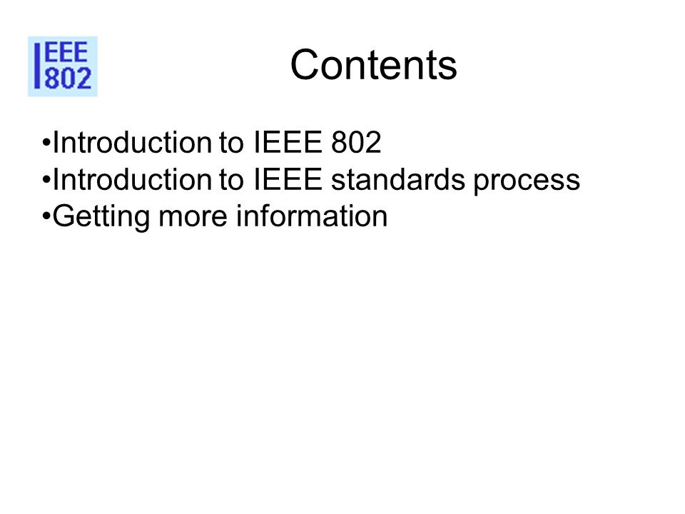 Contents Introduction to IEEE 802