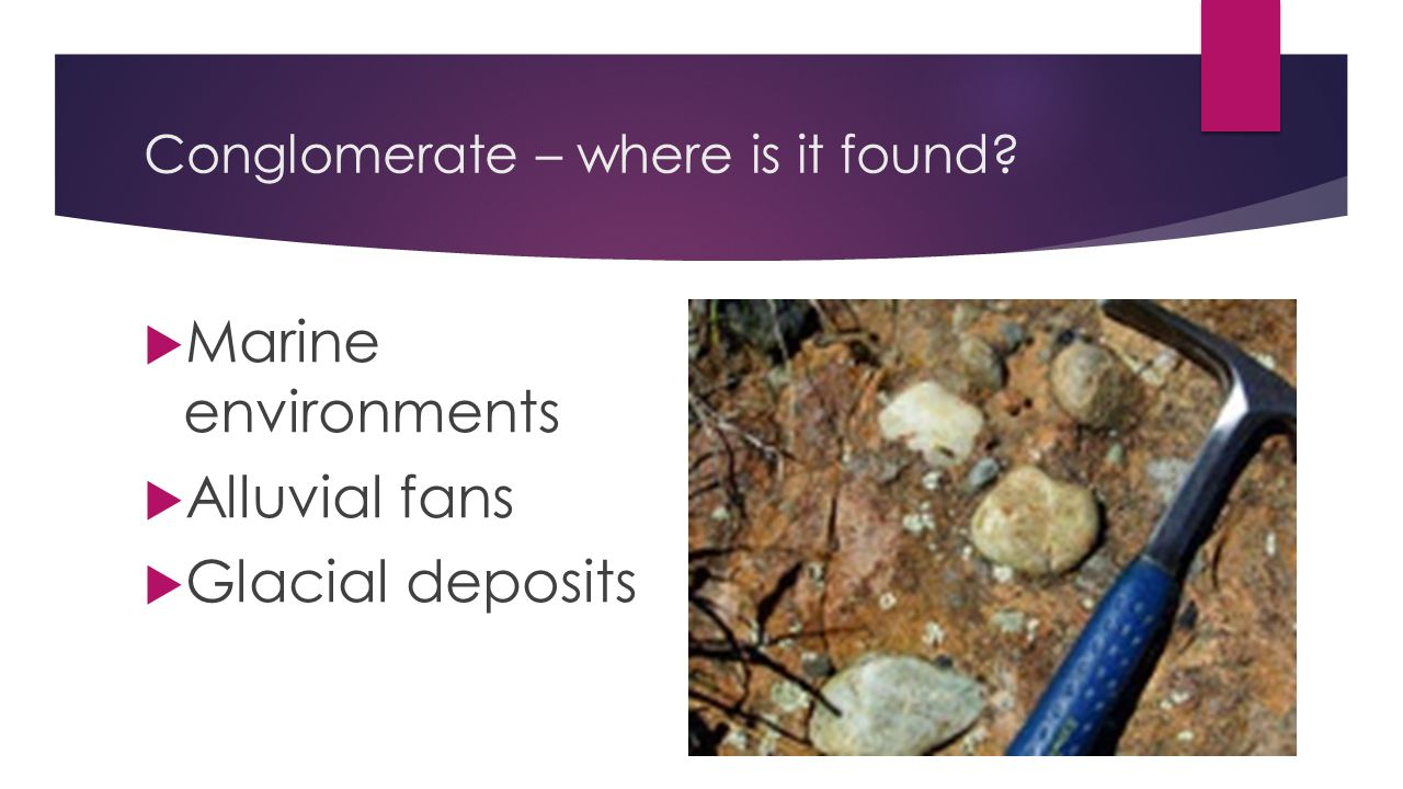 Conglomerate – where is it found