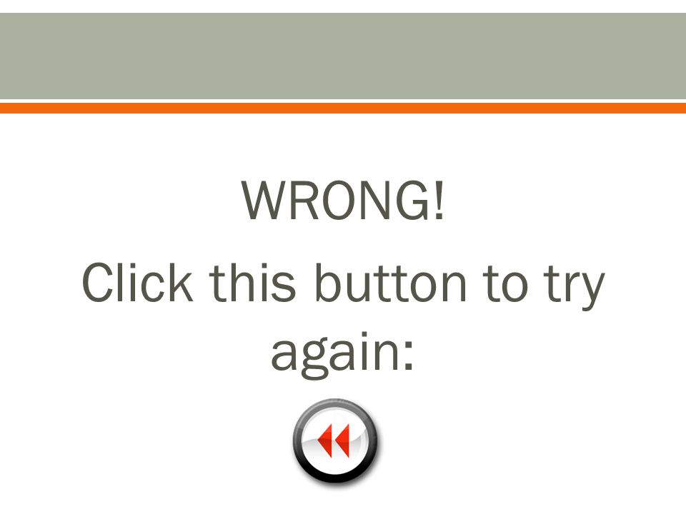 Click this button to try again: