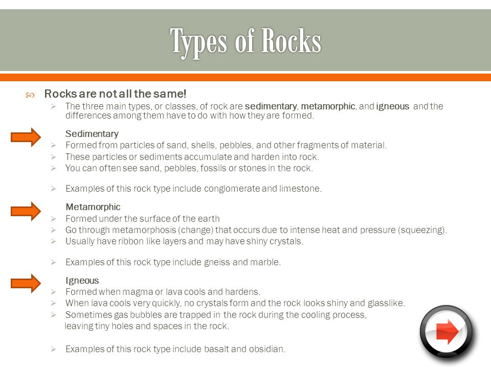 Types of Rocks Rocks are not all the same!