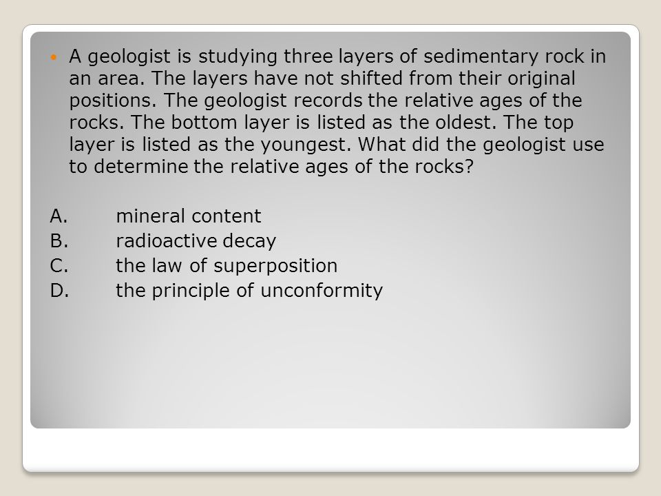A geologist is studying three layers of sedimentary rock in an area