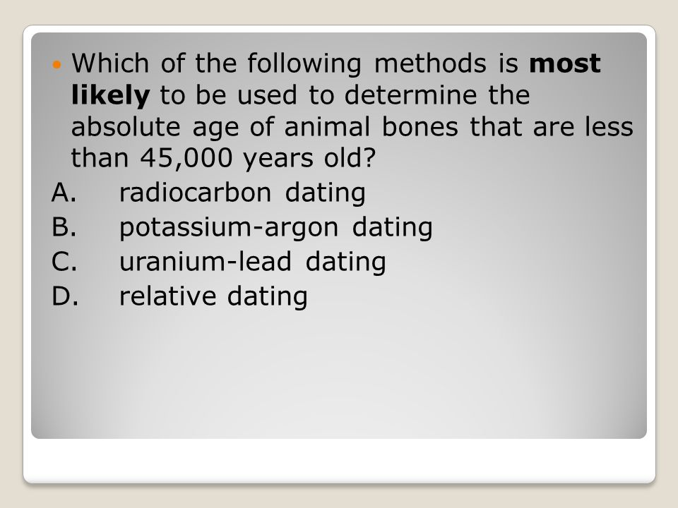 other methods than carbon dating Other than carbon 14, what other ways are there to test for something that needs to be dated answersingenesiscom look up dating methods hope this.