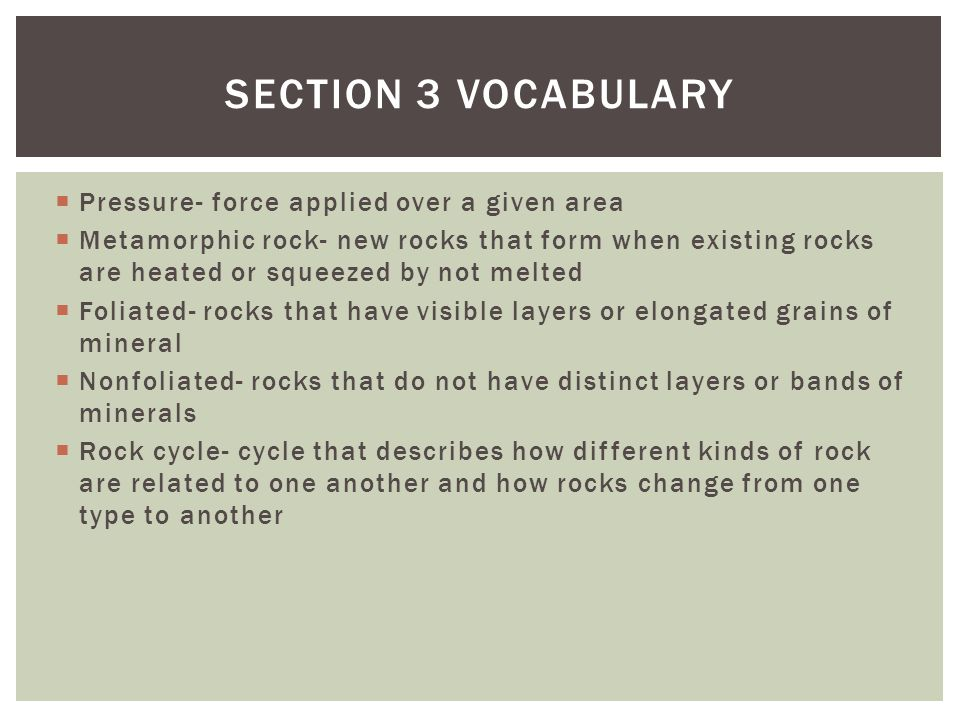 Section 3 Vocabulary Pressure- force applied over a given area