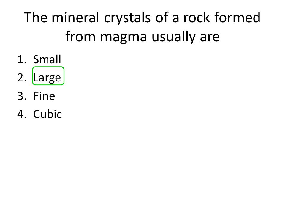 The mineral crystals of a rock formed from magma usually are