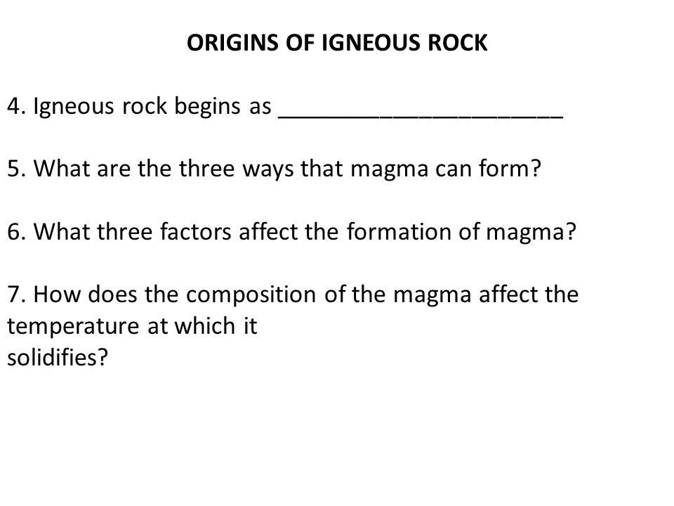 ORIGINS OF IGNEOUS ROCK