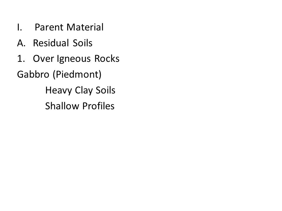 Parent Material Residual Soils. Over Igneous Rocks.
