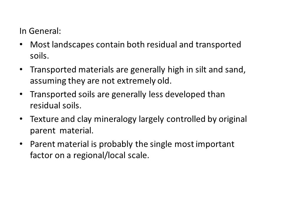 In General: Most landscapes contain both residual and transported soils.
