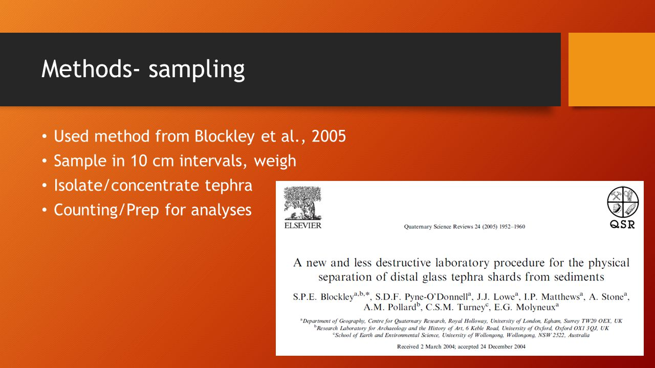 Methods- sampling Used method from Blockley et al., 2005