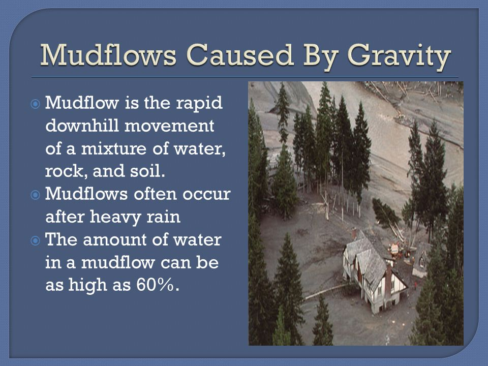 Mudflows Caused By Gravity