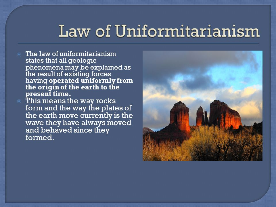 Law of Uniformitarianism