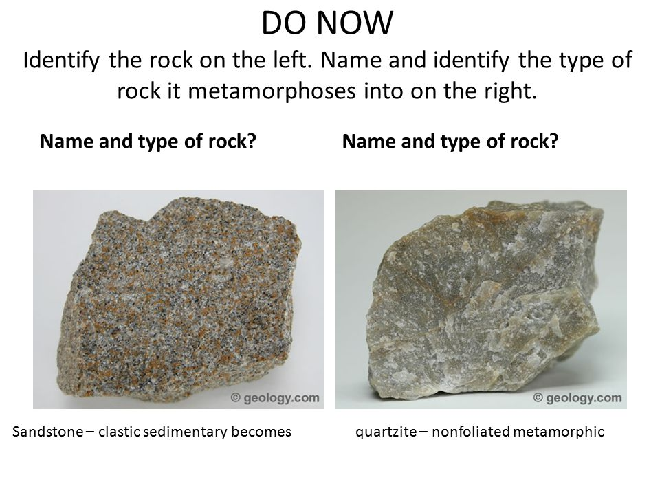 DO NOW Identify the rock on the left
