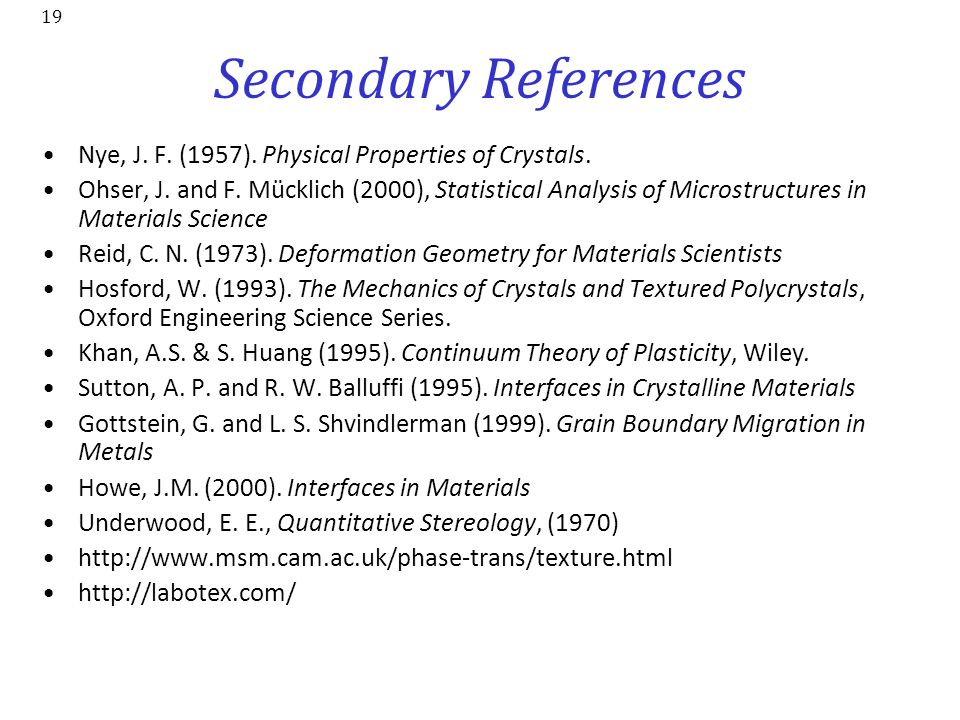 Secondary References Nye, J. F. (1957). Physical Properties of Crystals.