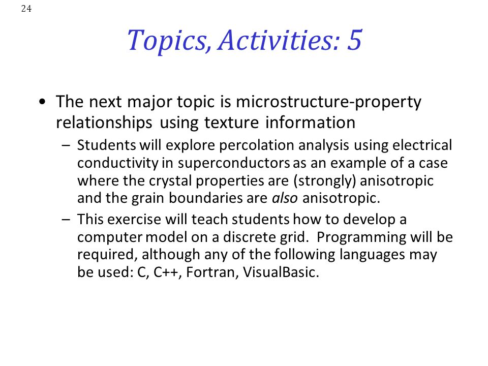 Topics, Activities: 5 The next major topic is microstructure-property relationships using texture information.